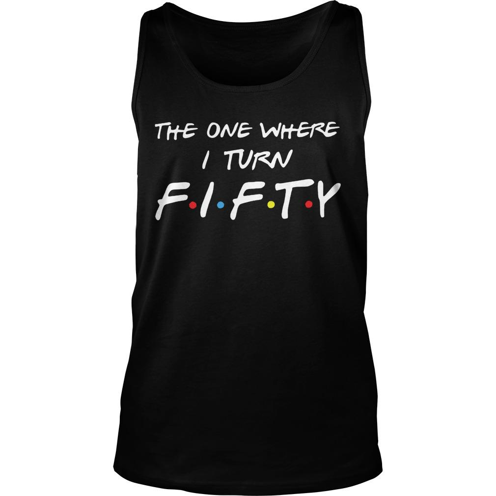 The One Where I Turn Fifty Tank Top