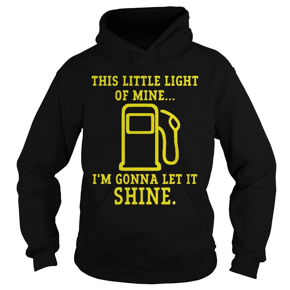 This Little Light Of Mine I'm Gonna Let It Shine T Hoodie