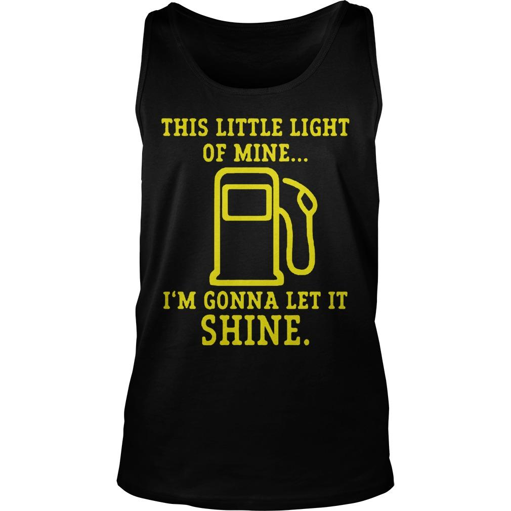 This Little Light Of Mine I'm Gonna Let It Shine T Tank Top