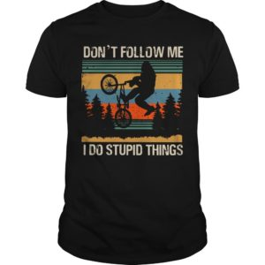 Vintage Bigfoot Riding Bmx Don't Follow Me I Do Stupid Things Shirt