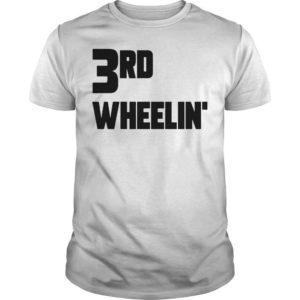 3rd Wheelin' Shirt