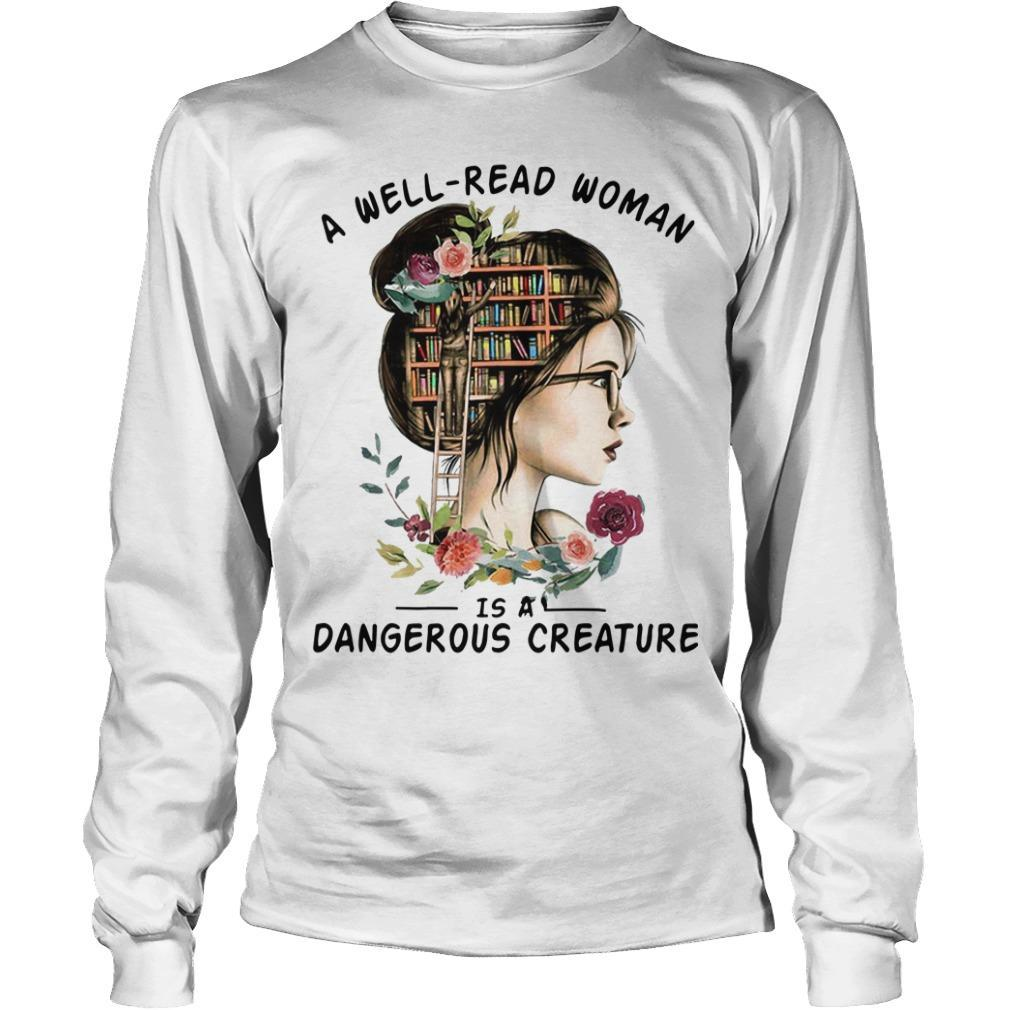 A Well Read Woman Is A Dangerous Creature Longsleeve