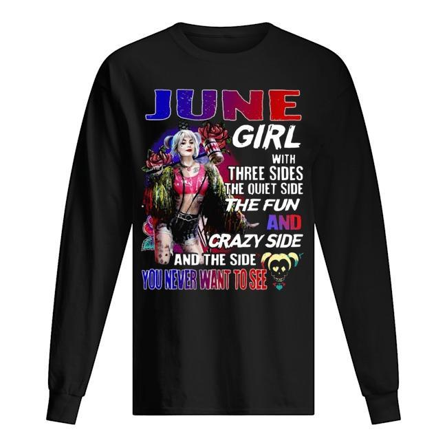 Bird Of Prey's Harley Quinn June Girl With Three Sides The Quiet Side The Fun Longsleeve