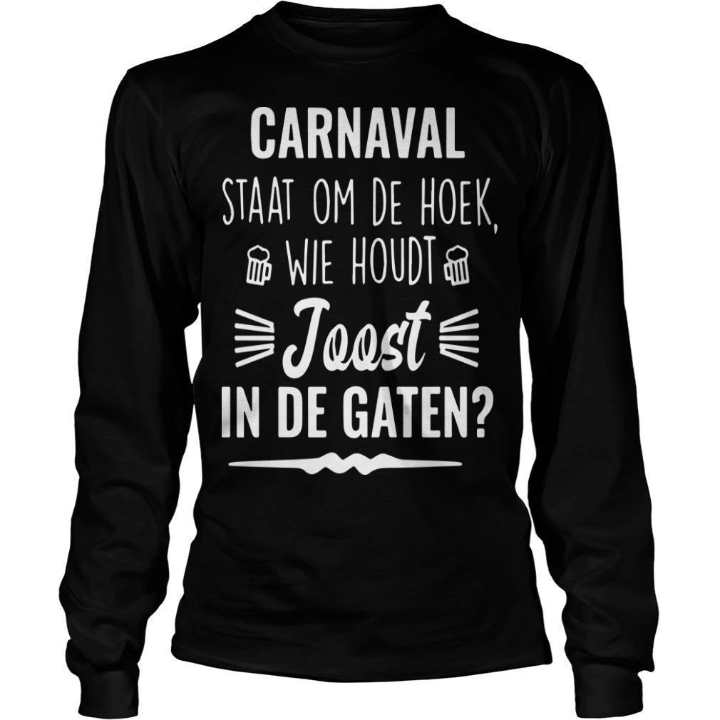 Carnaval Staat Om De Hoek Wie Houdt Joost In De Gaten Longsleeve