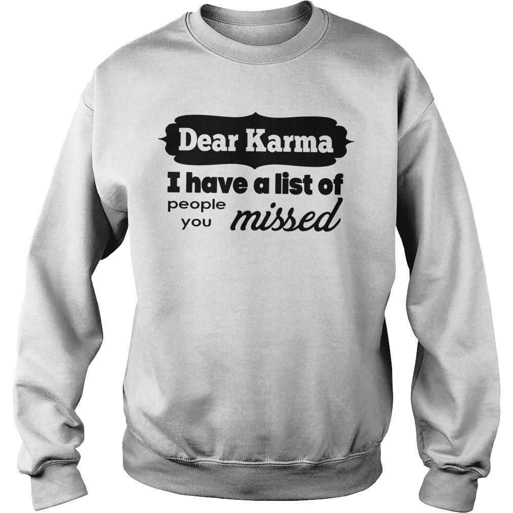 Dear Karma I Have A List Of People You Missed Sweater