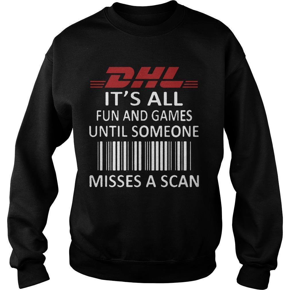 Dhl It's All Fun And Games Until Someone Misses A Scan Sweater