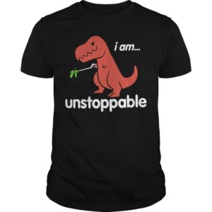 Dinosaur T Rex I Am Unstoppable Shirt