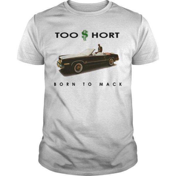 Dollar Too Short Born To Mack Shirt