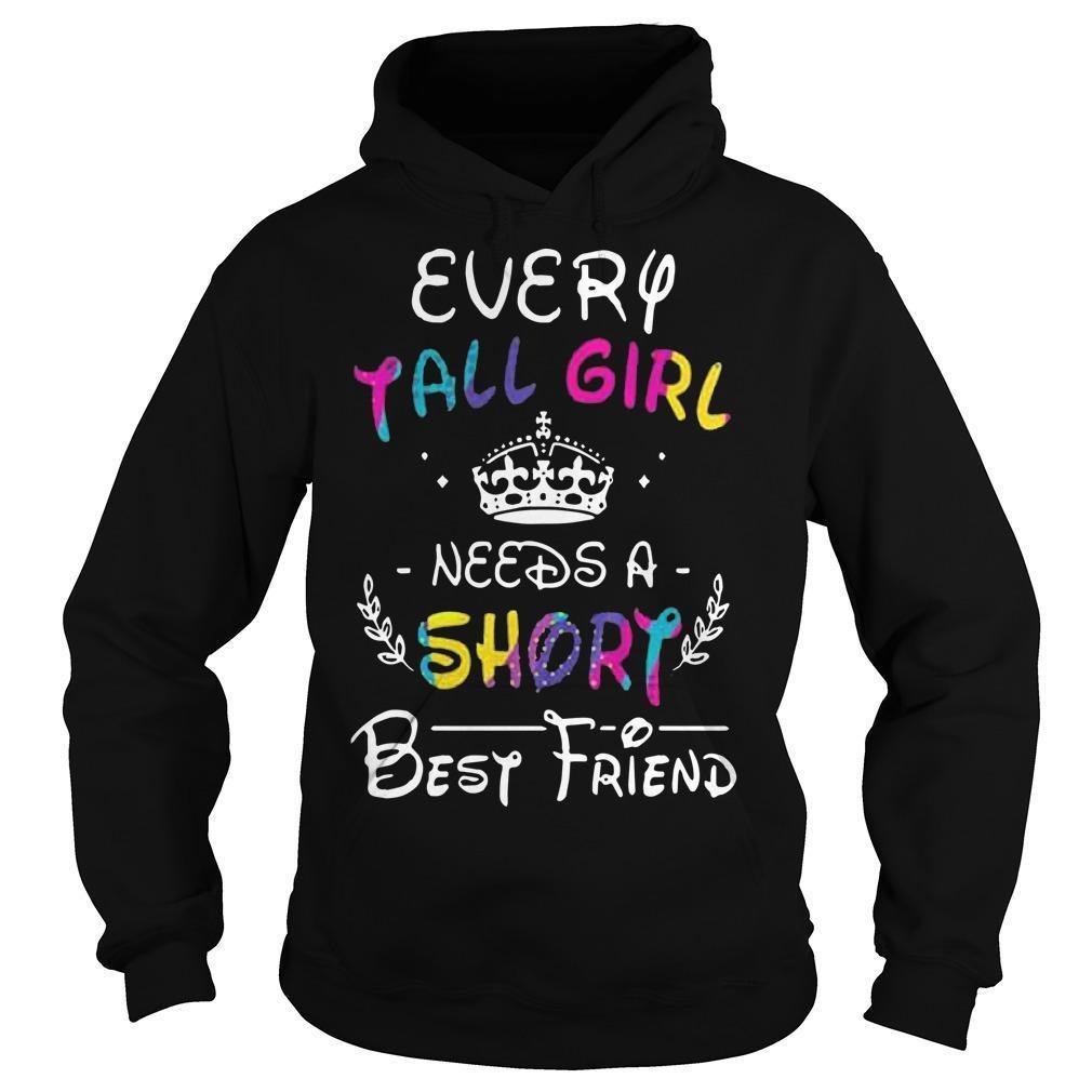 Every Tall Girl Needs A Short Best Friend Hoodie