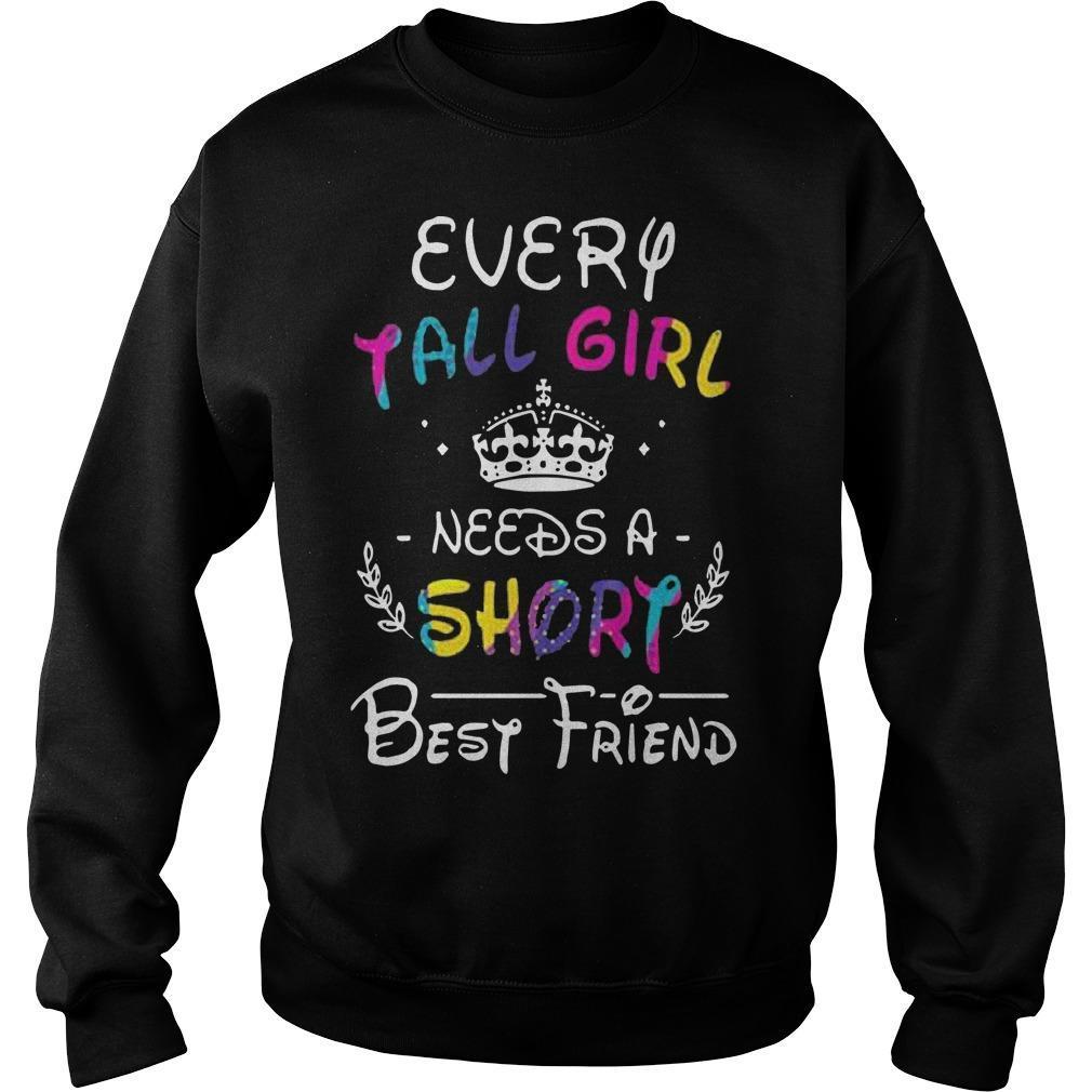 Every Tall Girl Needs A Short Best Friend Sweater
