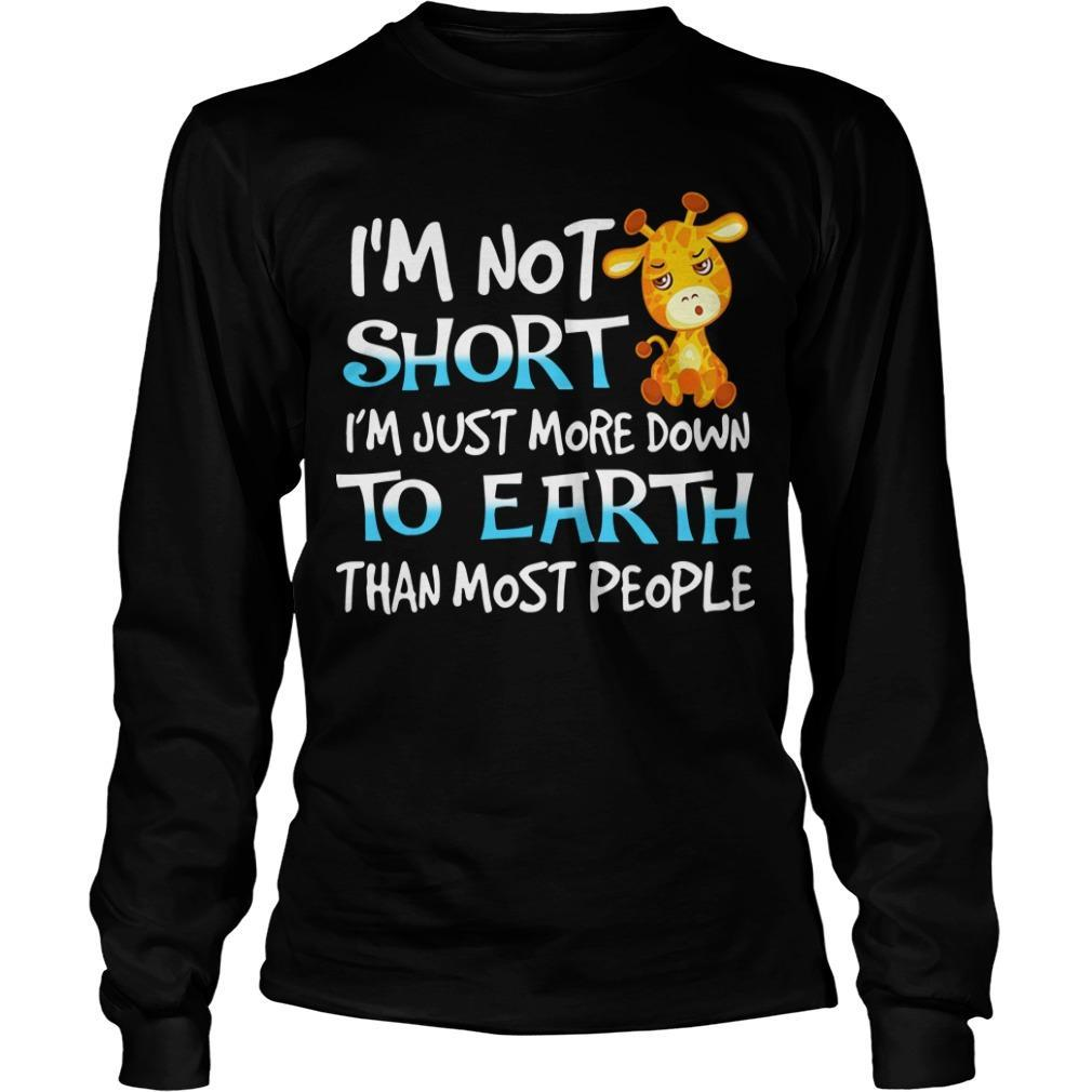 Giraffe I'm Not Short I'm Just More Down To Earth Than Most People Longsleeve