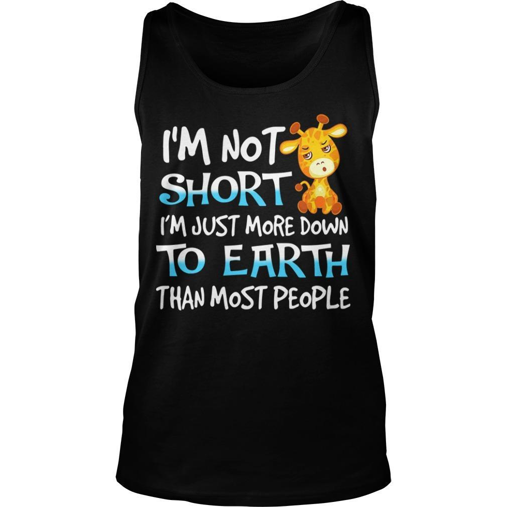 Giraffe I'm Not Short I'm Just More Down To Earth Than Most People Tank Top