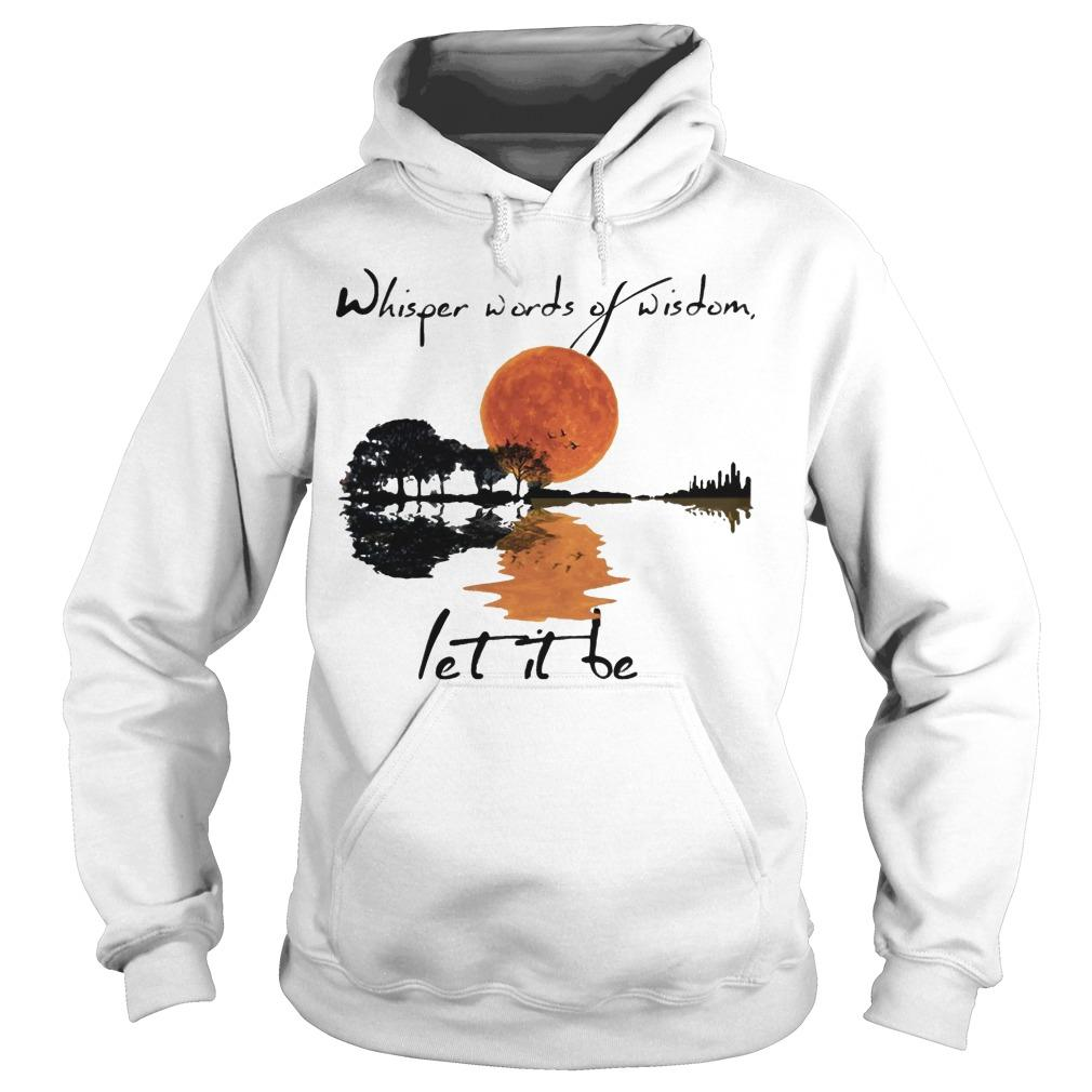 Guitar Sunset Whisper Words Of Wisdom Let It Be Hoodie