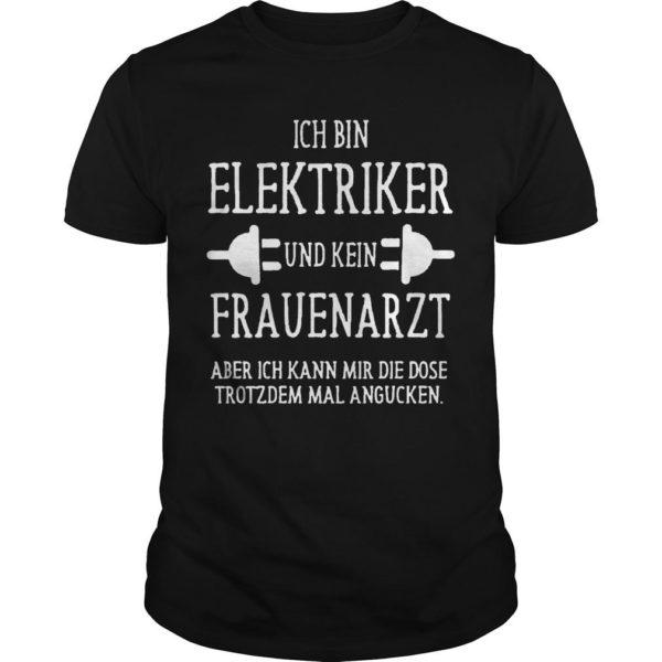 Ich Bin Elektriker Und Kein Frauenarzt Shirt