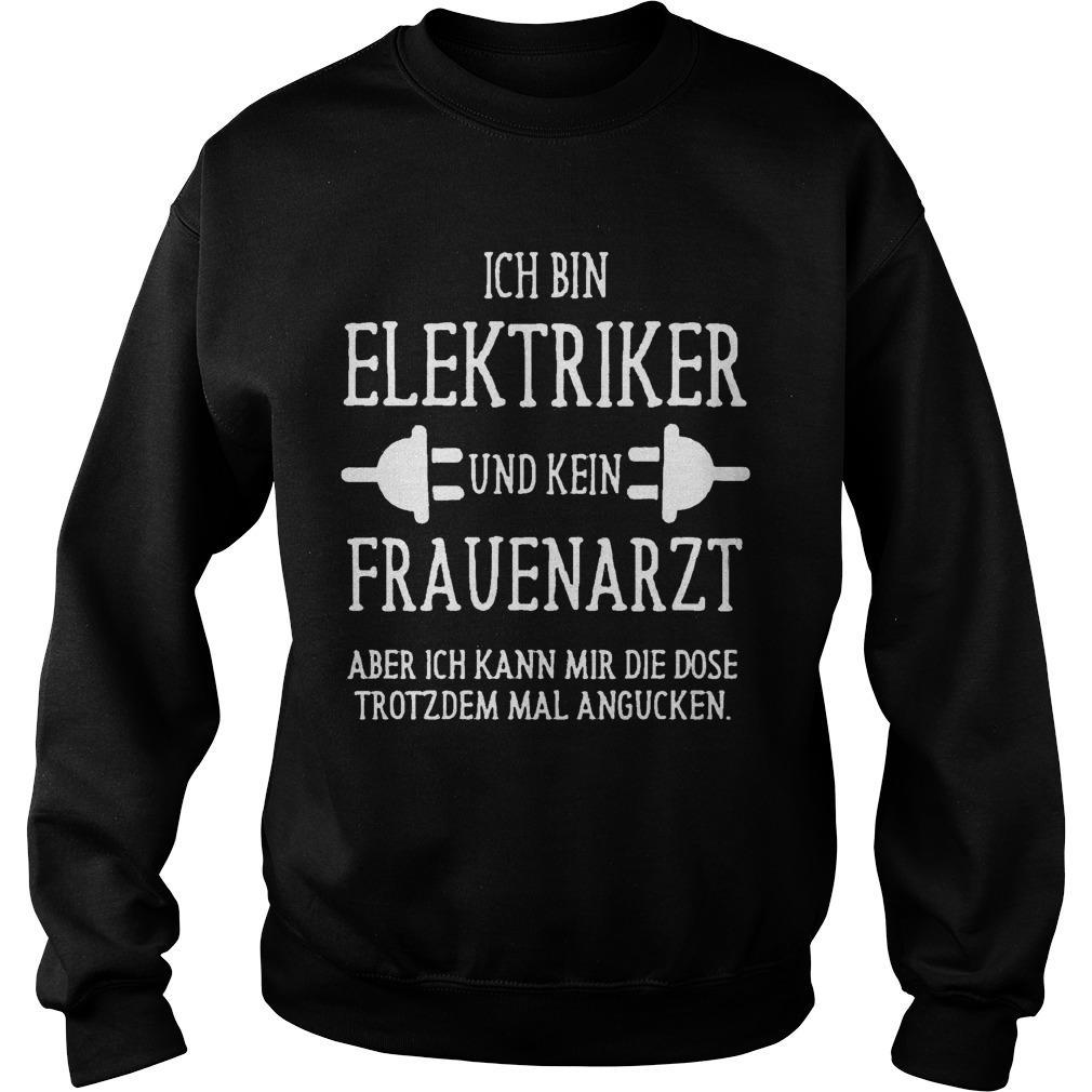 Ich Bin Elektriker Und Kein Frauenarzt Sweater
