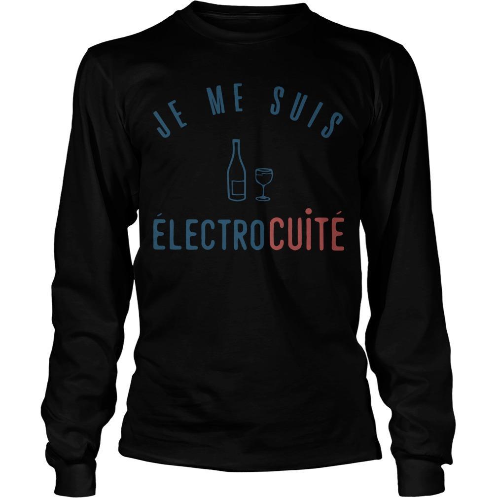 Je Me Suis Électrocuité Longsleeve