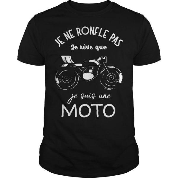 Je Ne Ronfle Pas Je Rêve Que Je Suis Une Moto Shirt