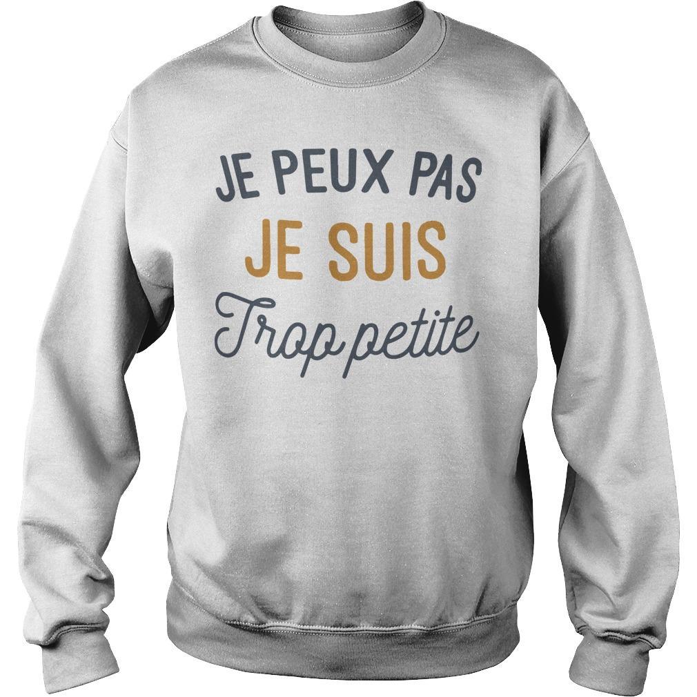 Je Peux Pas Je Suis Trop Petite Sweater