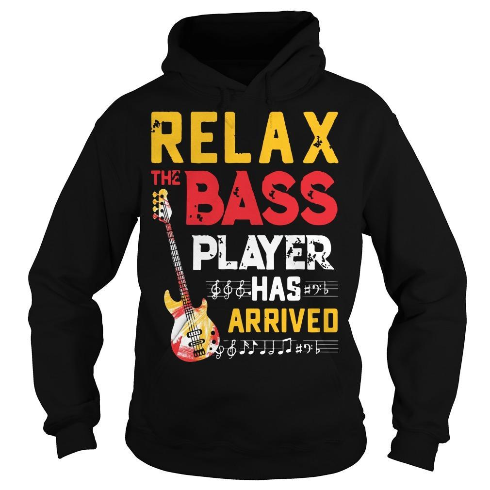 Relax The Bass Player Has Arrived Hoodie