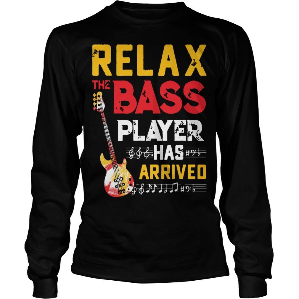 Relax The Bass Player Has Arrived Longsleeve