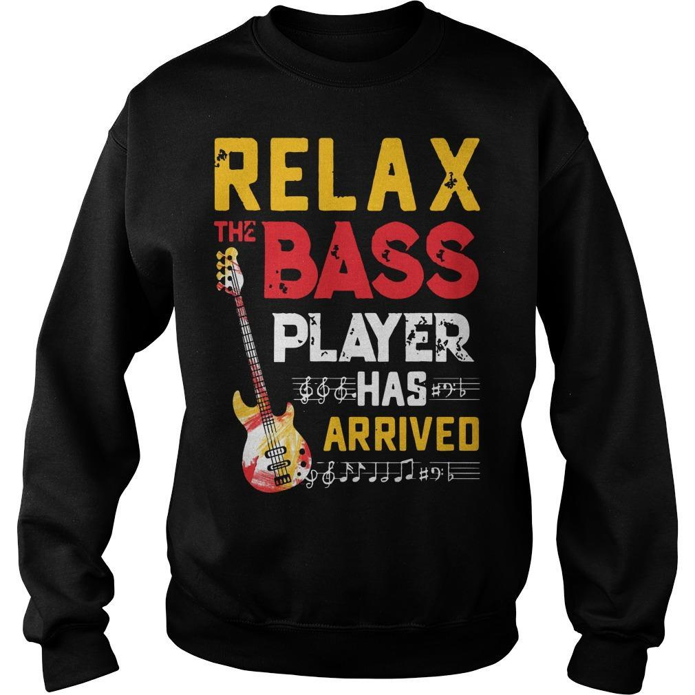 Relax The Bass Player Has Arrived Sweater