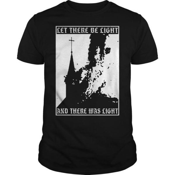 Satan Burn Local Church Let There Be Light And There Was Light Shirt