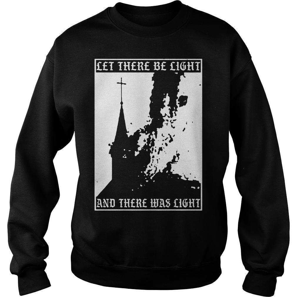 Satan Burn Local Church Let There Be Light And There Was Light Sweater