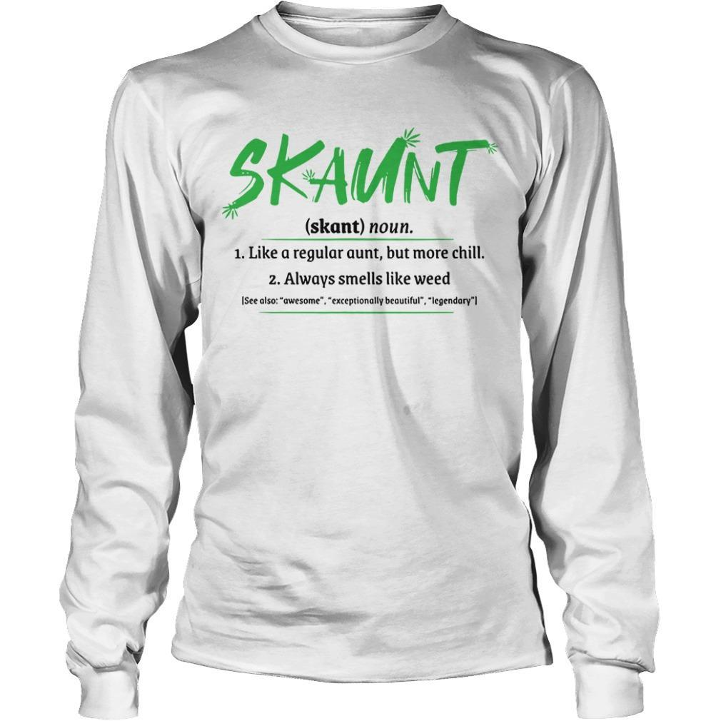 Skaunt Like A Regular Aunt But More Chill Smells Like Weed Longsleeve