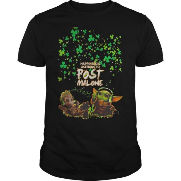 St Patrick's Day Baby Yoda Baby Groot Happiness Is Listening To Post Malone Shirt