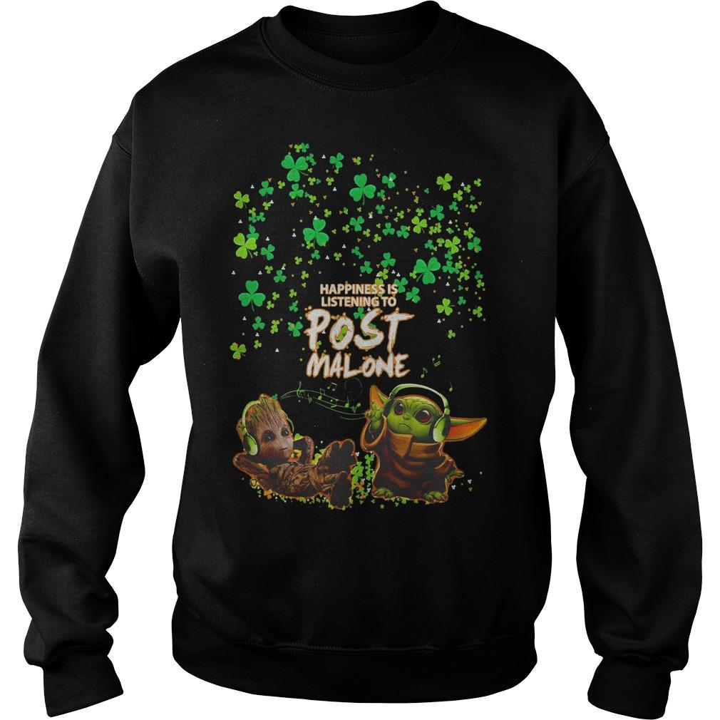 St Patrick's Day Baby Yoda Baby Groot Happiness Is Listening To Post Malone Sweater