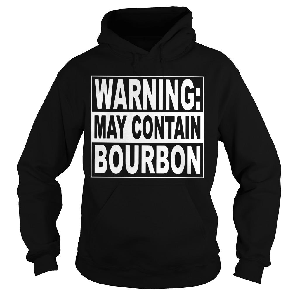 Warning May Contain Bourbon Hoodie