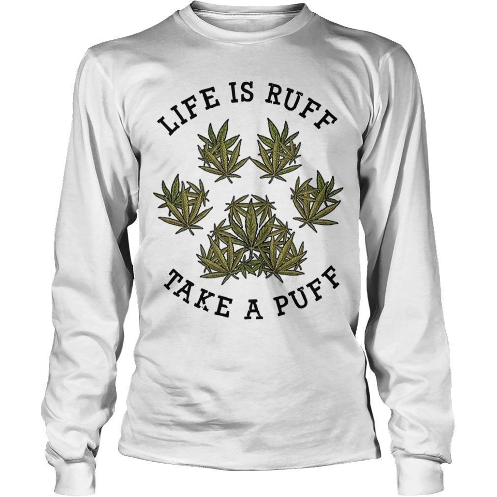 Weed Life Is Ruff Take A Puff Longsleeve