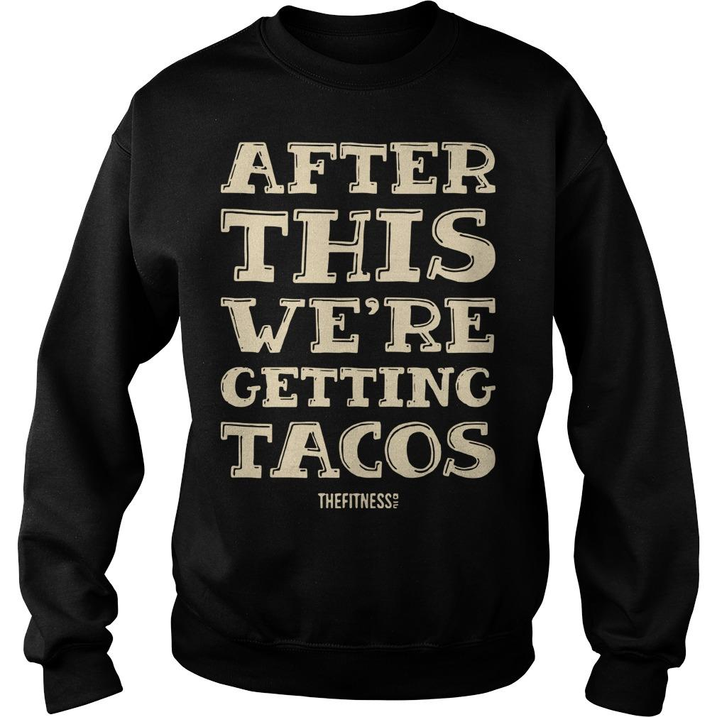 After This We're Getting Tacos Sweater