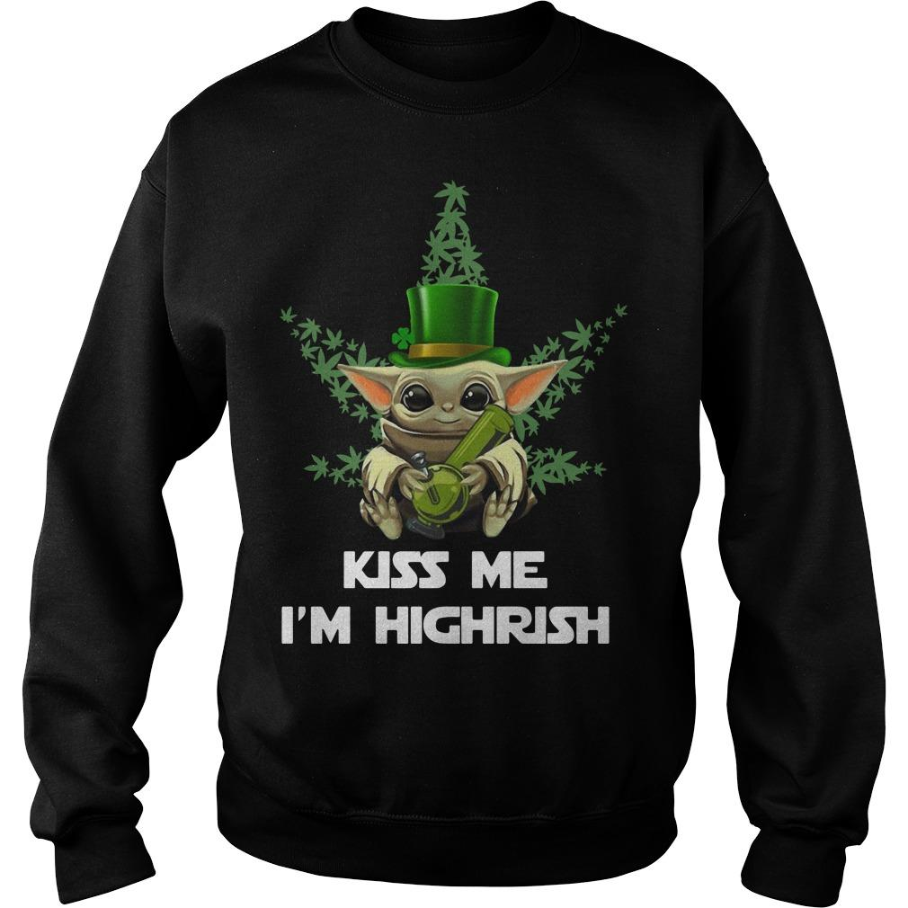 Baby Yoda Kiss Me I'm Highrish Sweater