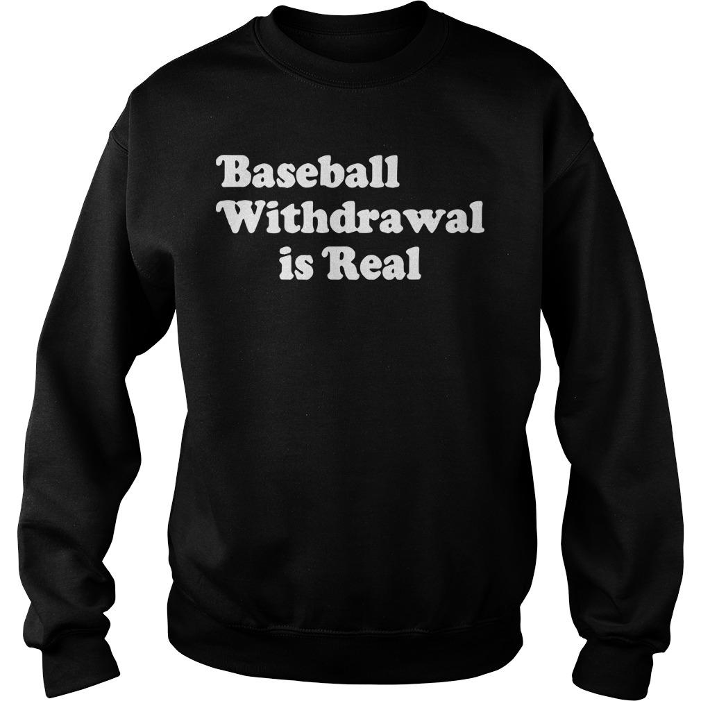 Baseball Withdrawal Is Real Sweater