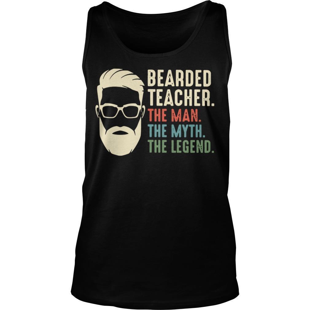 Bearded Teacher The Man The Myth The Legend Tank Top