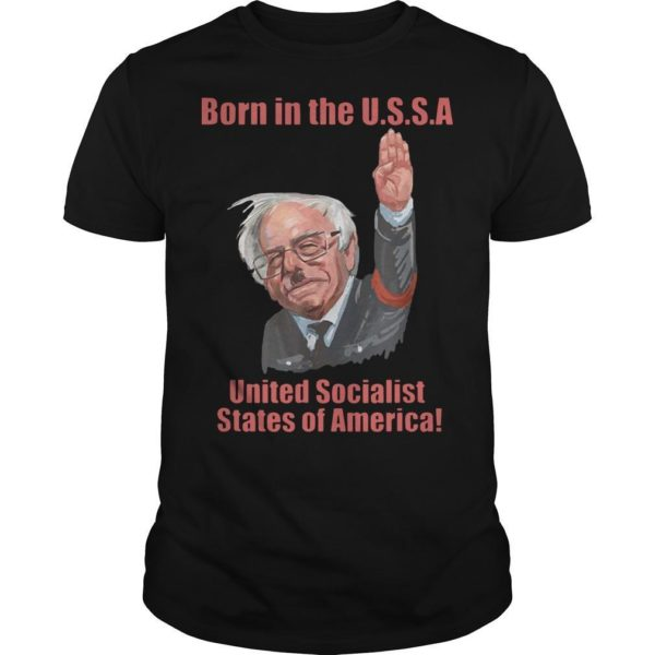 Born In The Ussa United Socialist States Of America Shirt