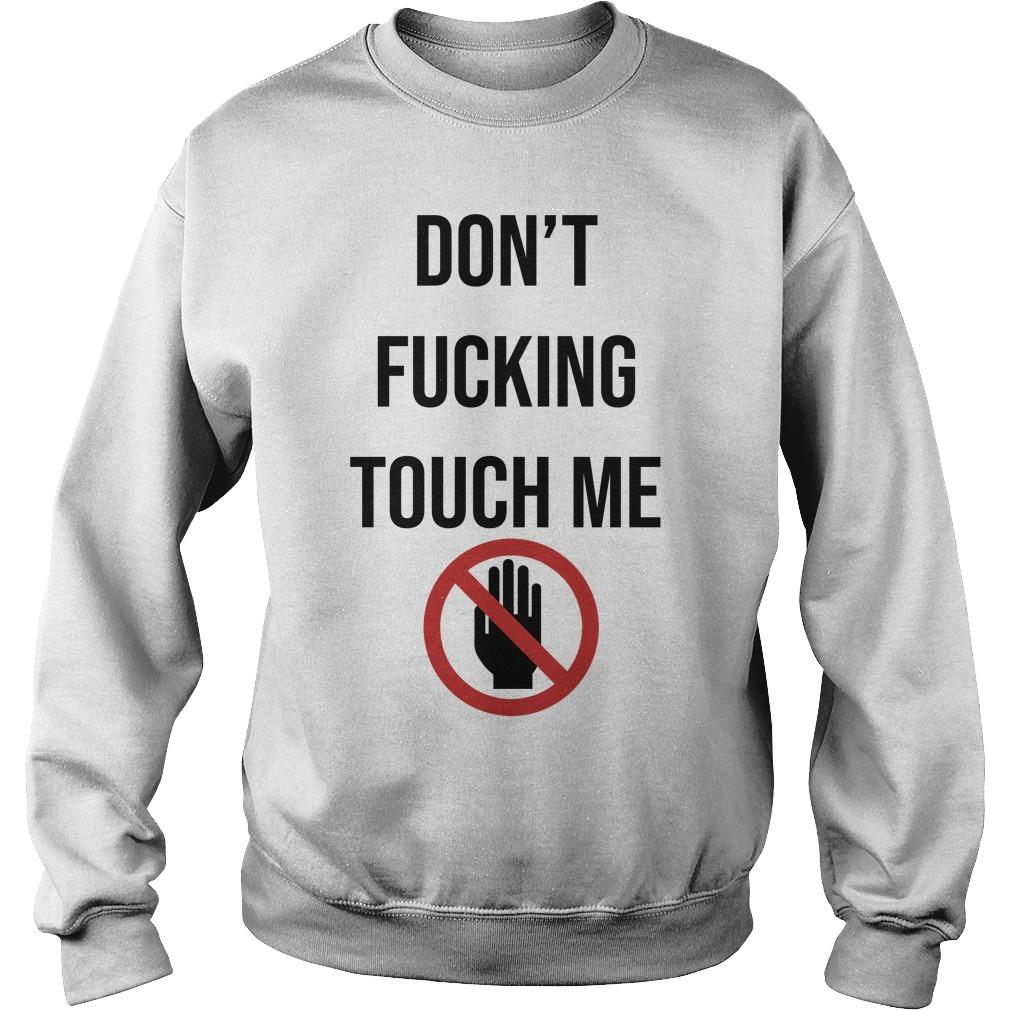 Don't Fucking Touch Me Sweater