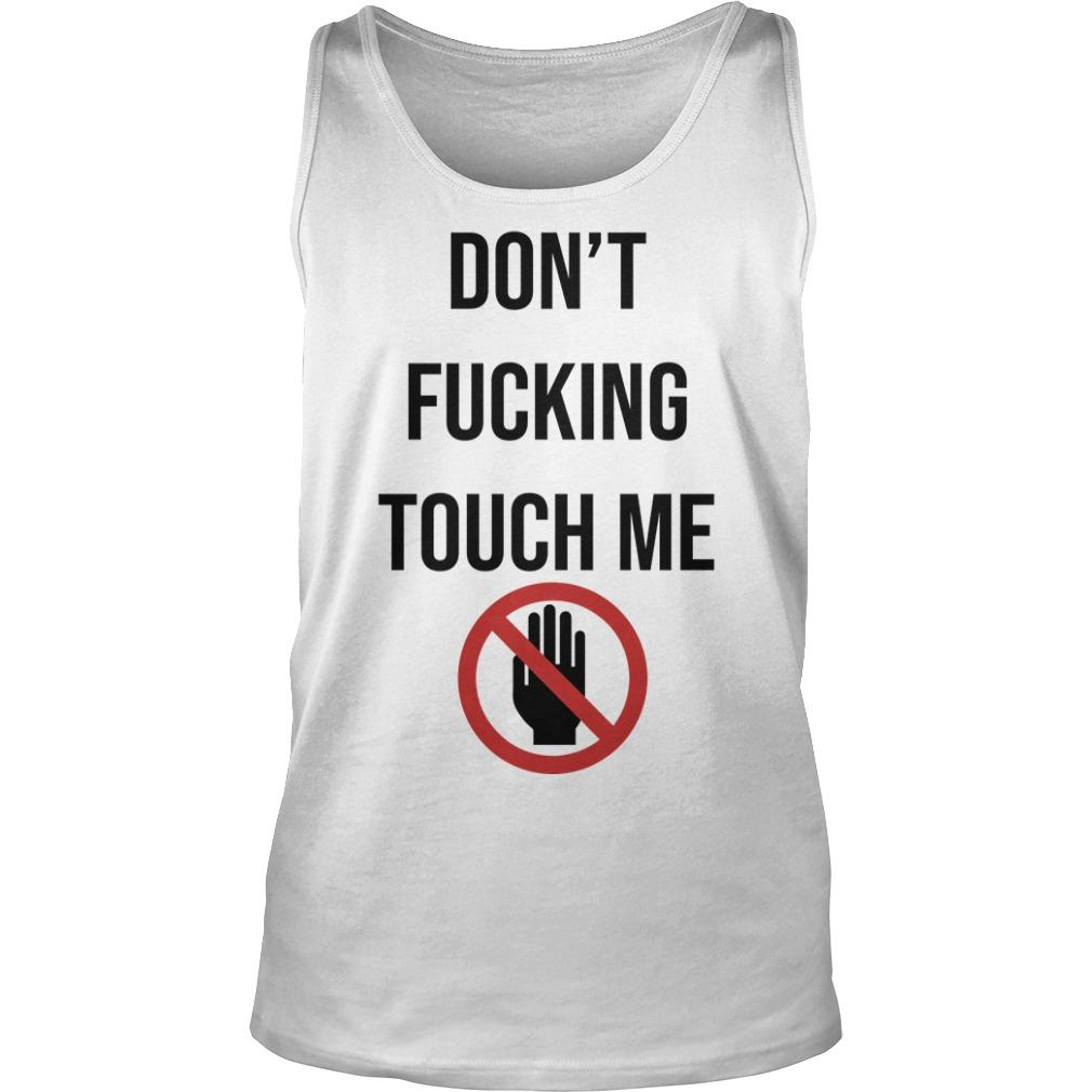 Don't Fucking Touch Me Tank Top