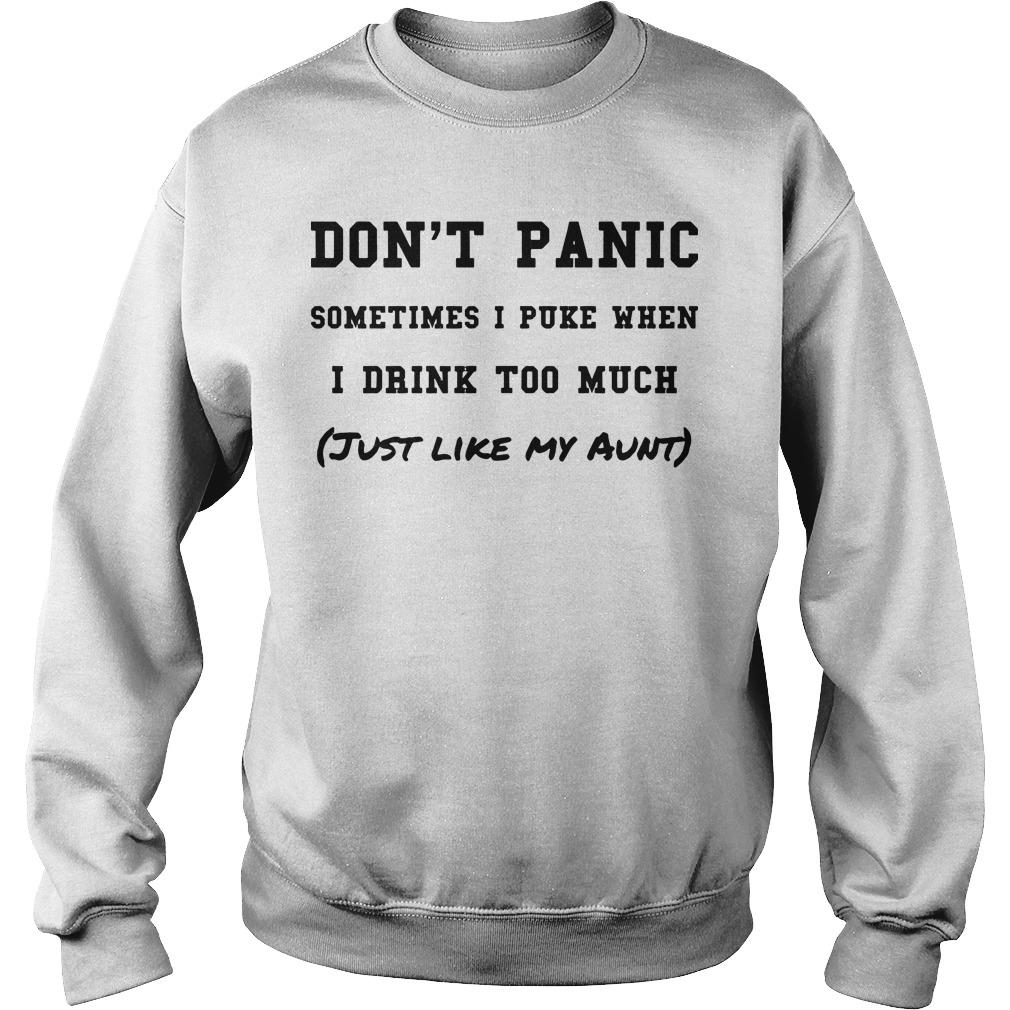 Don't Panic Sometimes I Puke When I Drink Too Much Just Like My Aunt Sweater