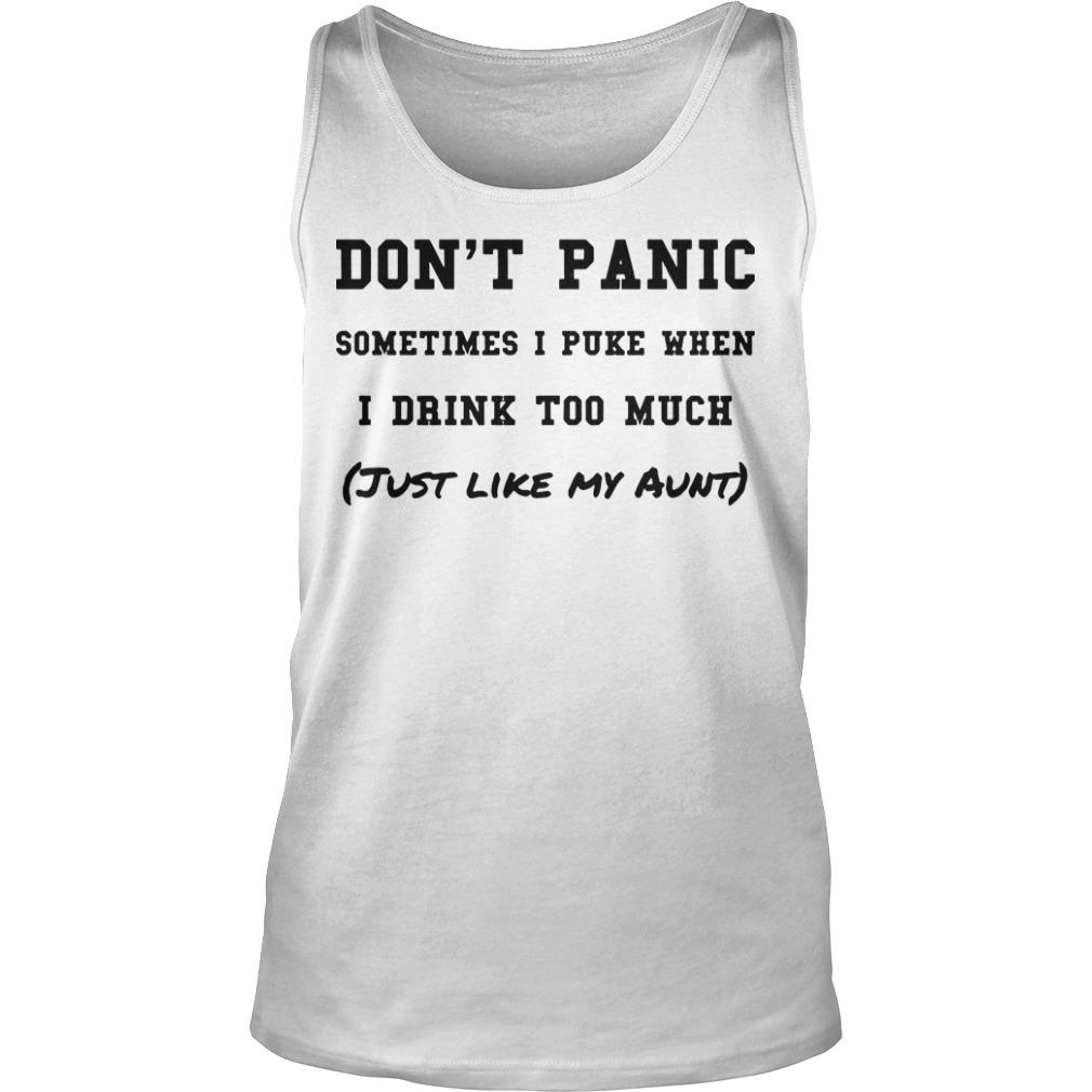 Don't Panic Sometimes I Puke When I Drink Too Much Just Like My Aunt Tank Top
