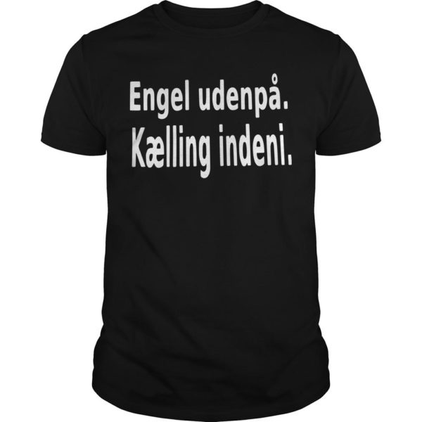Engel Udenpå Kælling Indeni Shirt