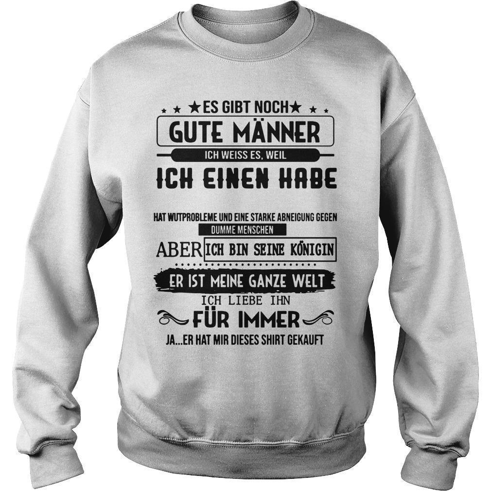 Es Gibt Noch Gute Männer Ich Weiss Es Weil Ich Einen Habe Er Heibt Alex Sweater