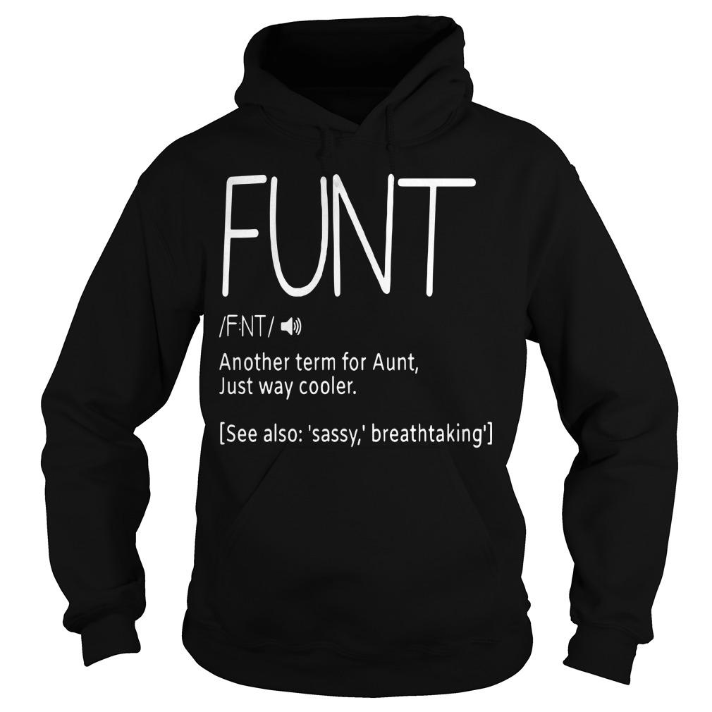 Funt Another Term For Aunt Just Way Cooler Hoodie
