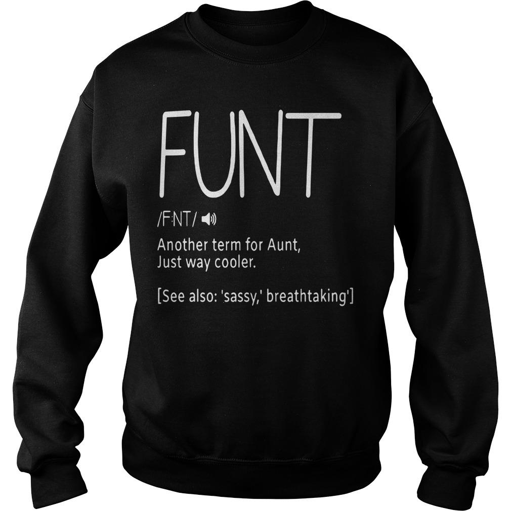 Funt Another Term For Aunt Just Way Cooler Sweater