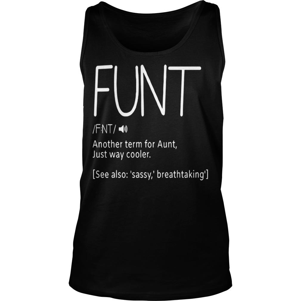 Funt Another Term For Aunt Just Way Cooler Tank Top