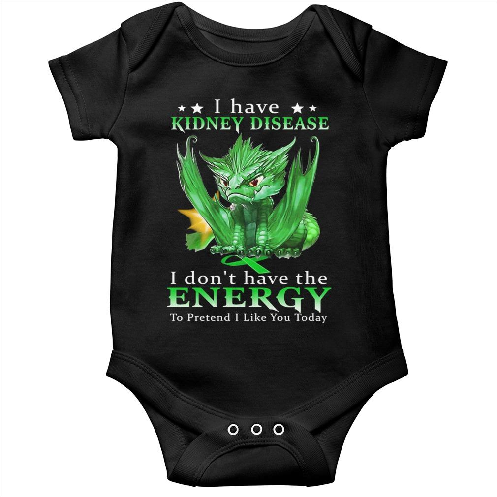 Green Dragon I Have Kidney Disease I Don't Have The Energy Longsleeve