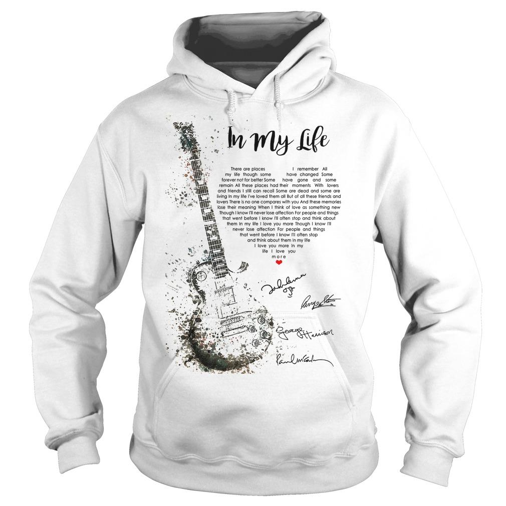Guitar In My Life There Are Places I Remember I Love You More Hoodie