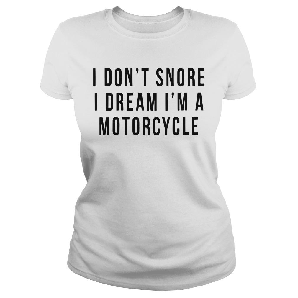 I Don't Snore I Dream I'm A Motorcycle Longsleeve