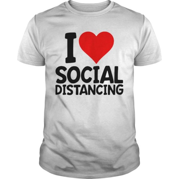 I Love Social Distancing Shirt